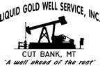 Liquid Gold Well Service, Inc.